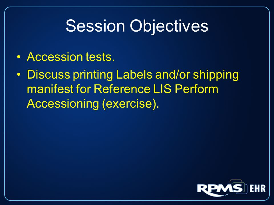 Session Objectives Accession tests.