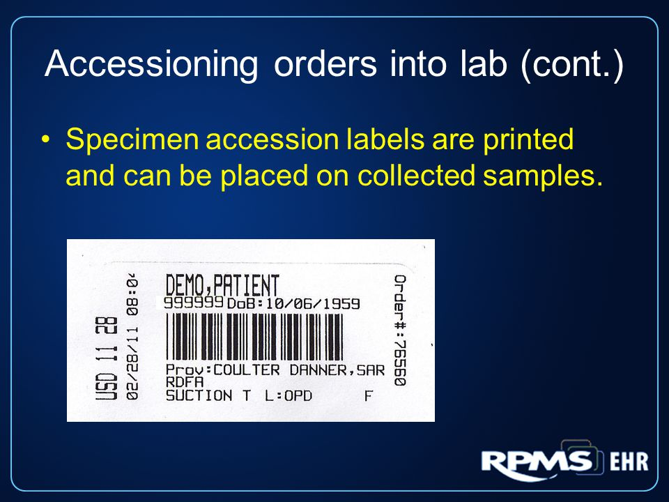 Accessioning orders into lab (cont.)