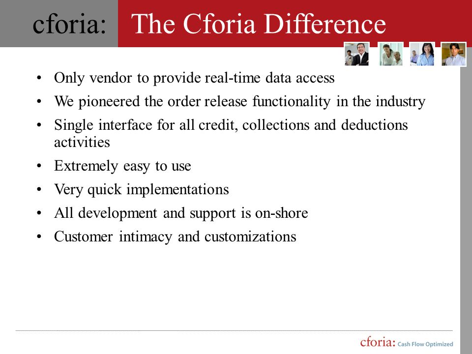 The Cforia Difference Only vendor to provide real-time data access