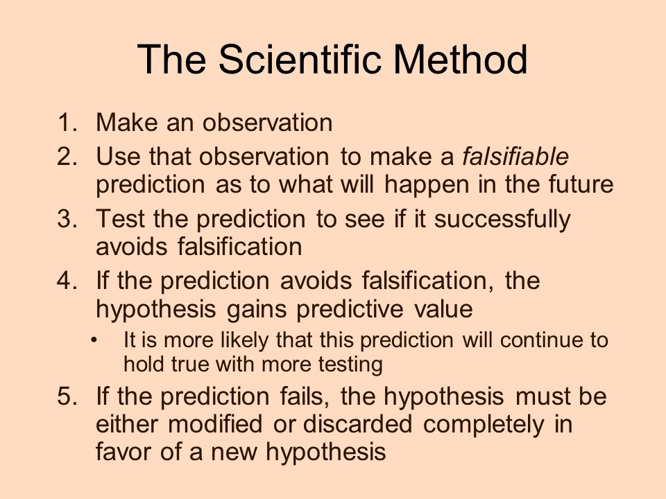 The Scientific Method Make an observation