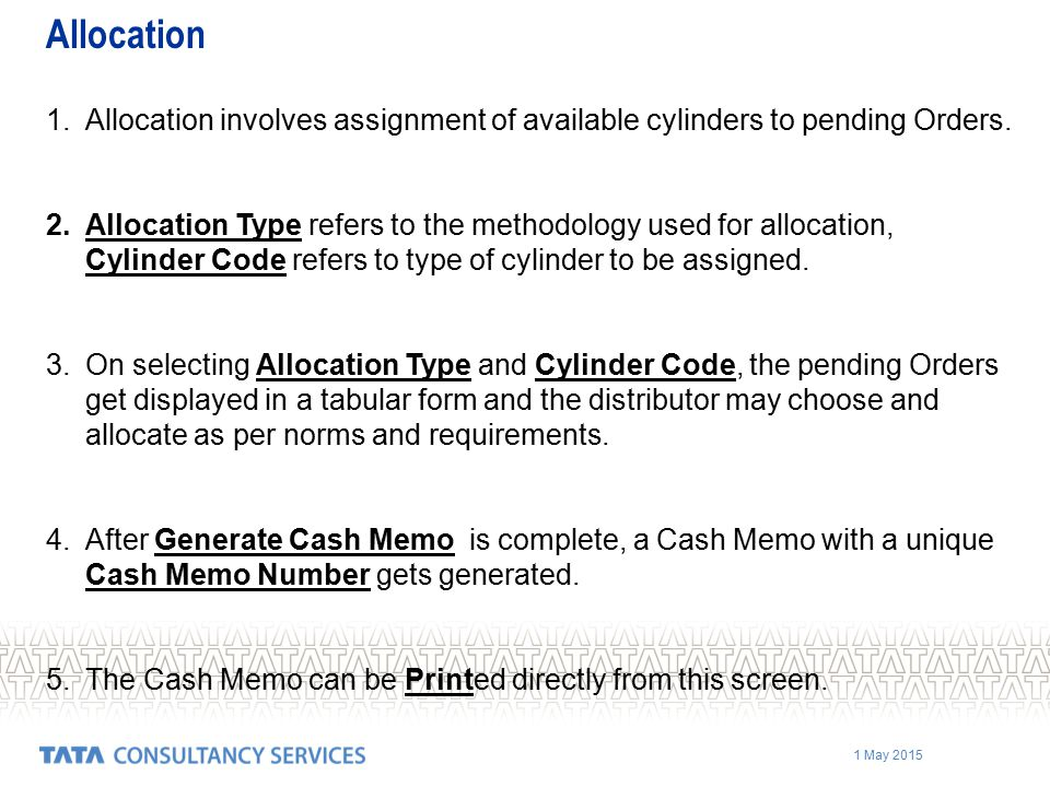 Allocation Allocation involves assignment of available cylinders to pending Orders.