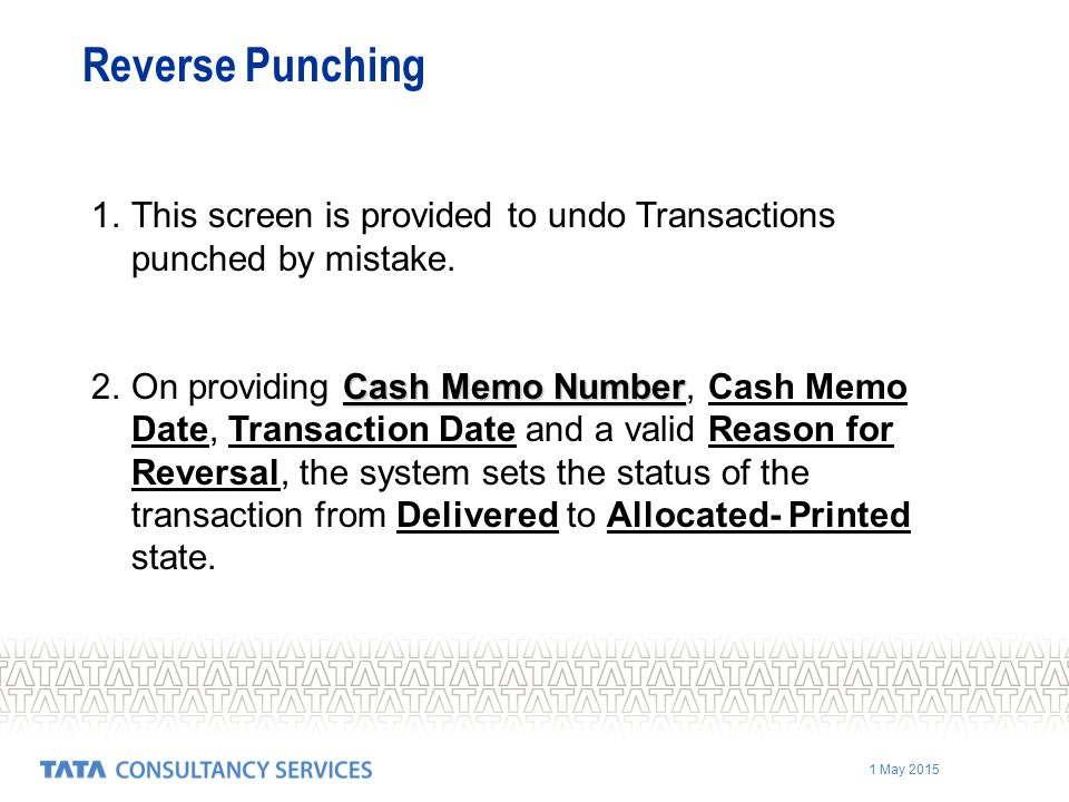 Reverse Punching This screen is provided to undo Transactions punched by mistake.