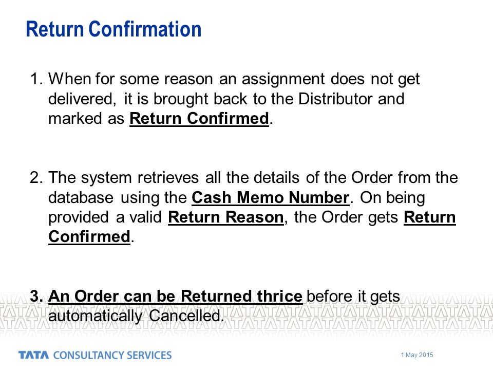 Return Confirmation When for some reason an assignment does not get delivered, it is brought back to the Distributor and marked as Return Confirmed.