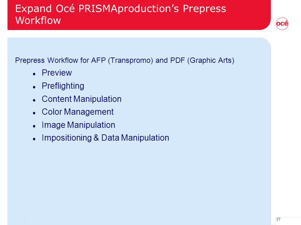 Expand Océ PRISMAproduction's Prepress Workflow
