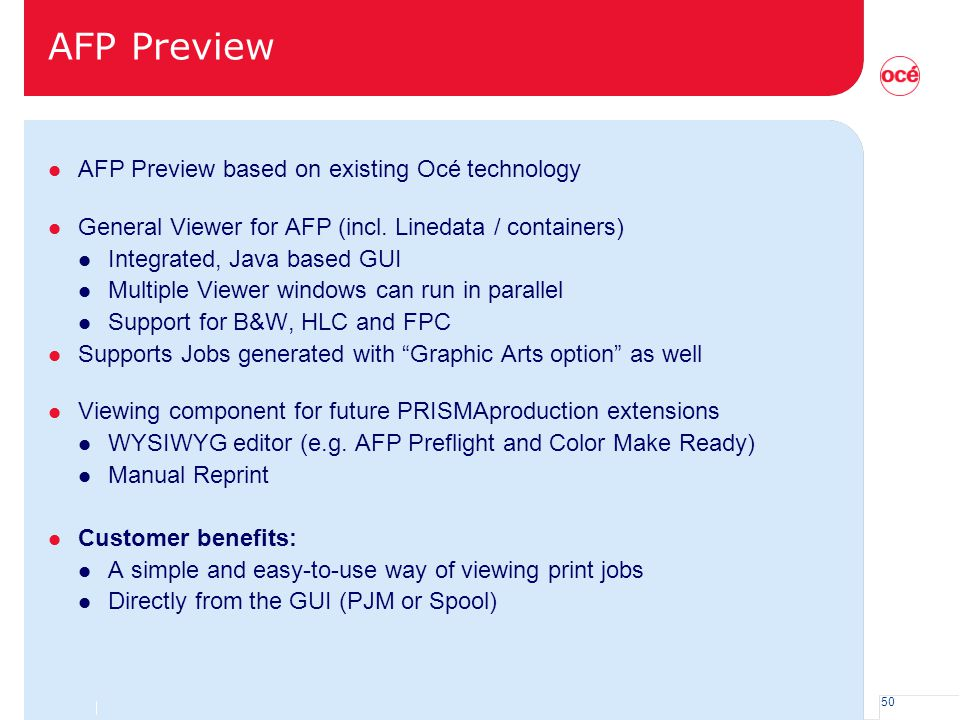 AFP Preview AFP Preview based on existing Océ technology