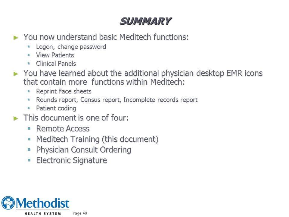 Summary You now understand basic Meditech functions:
