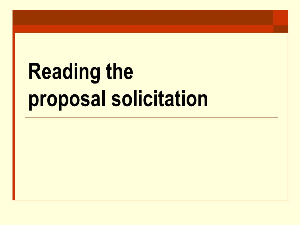 Reading the proposal solicitation