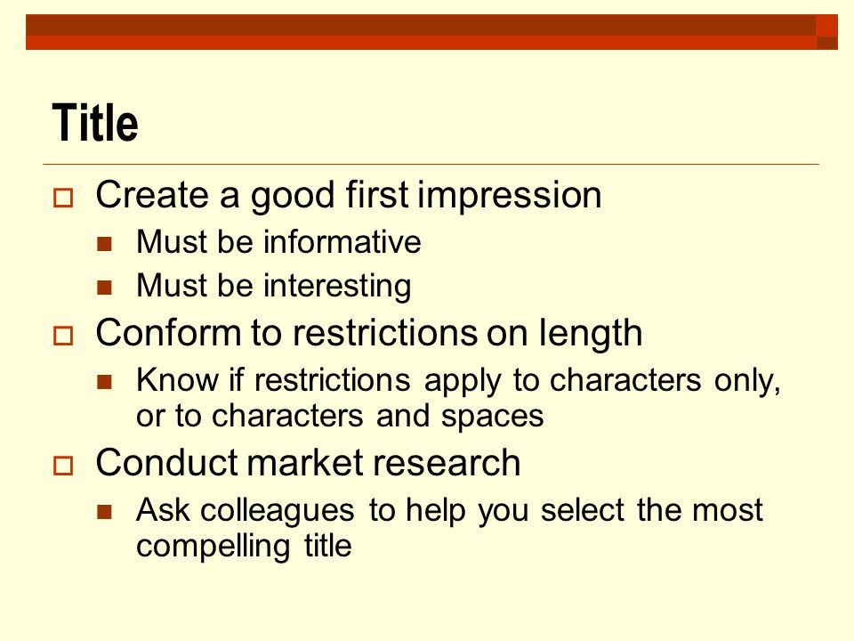 Title Create a good first impression Conform to restrictions on length