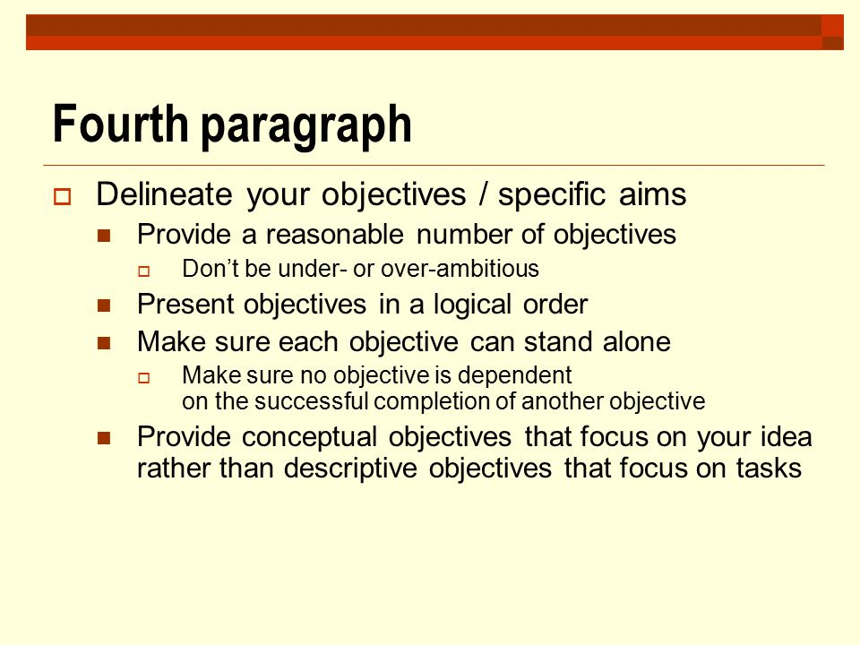 Fourth paragraph Delineate your objectives / specific aims