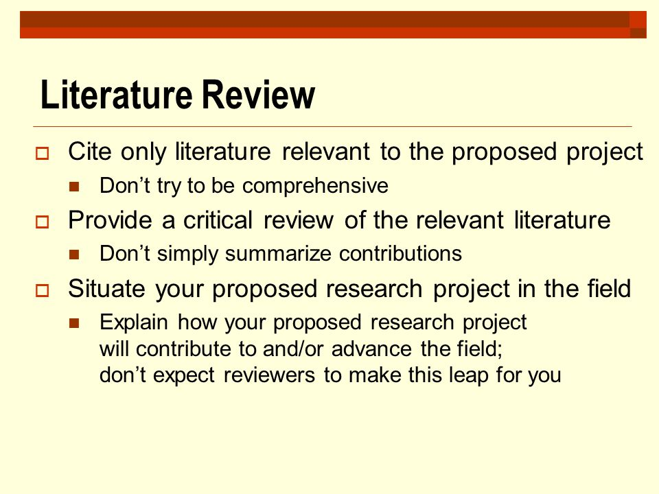 Literature Review Cite only literature relevant to the proposed project. Don't try to be comprehensive.