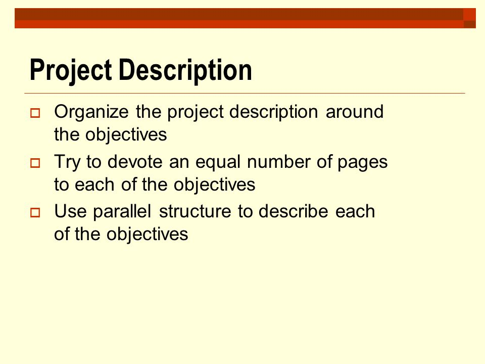 Project Description Organize the project description around the objectives. Try to devote an equal number of pages to each of the objectives.