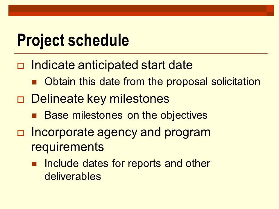 Project schedule Indicate anticipated start date