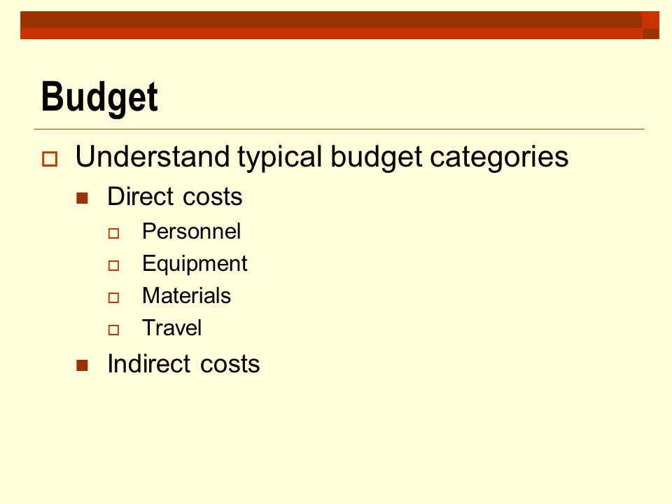 Budget Understand typical budget categories Direct costs