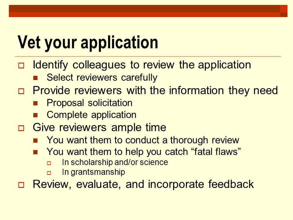 Vet your application Identify colleagues to review the application