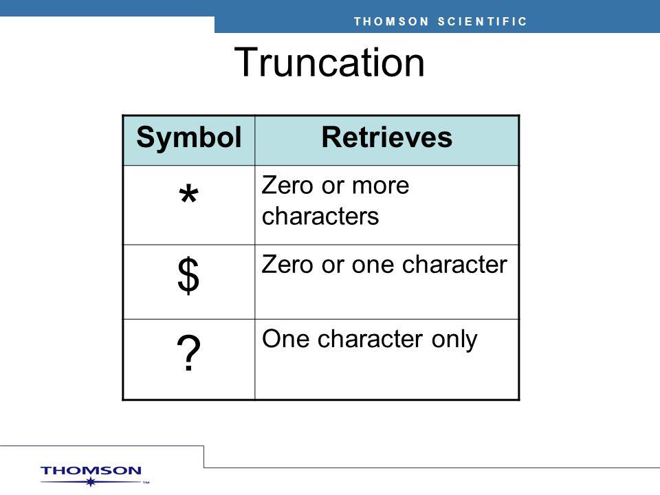 * $ Truncation Symbol Retrieves Zero or more characters