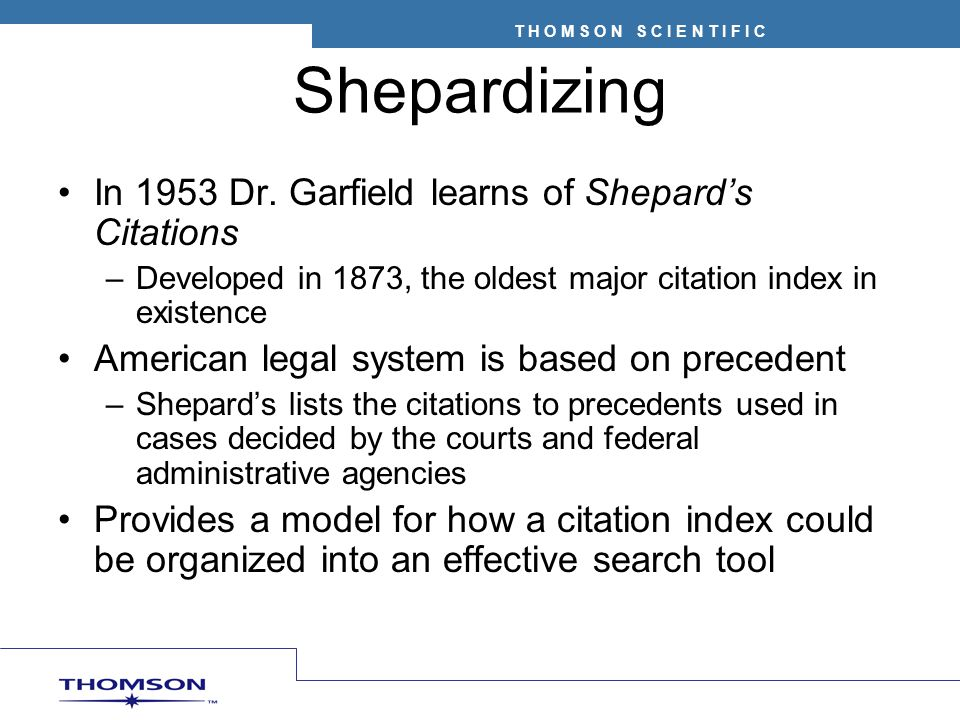 Shepardizing In 1953 Dr. Garfield learns of Shepard's Citations
