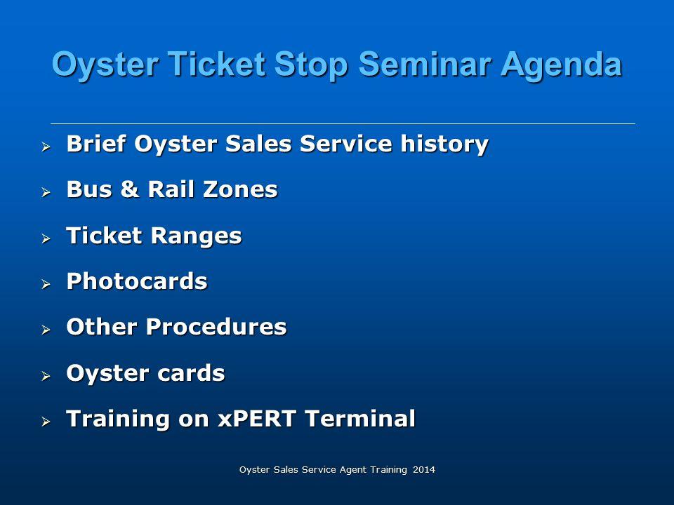 Oyster Ticket Stop Seminar Agenda