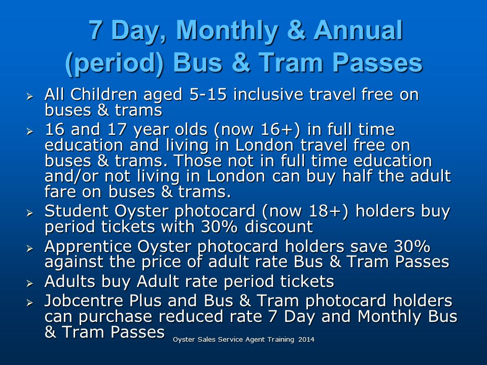 7 Day, Monthly & Annual (period) Bus & Tram Passes