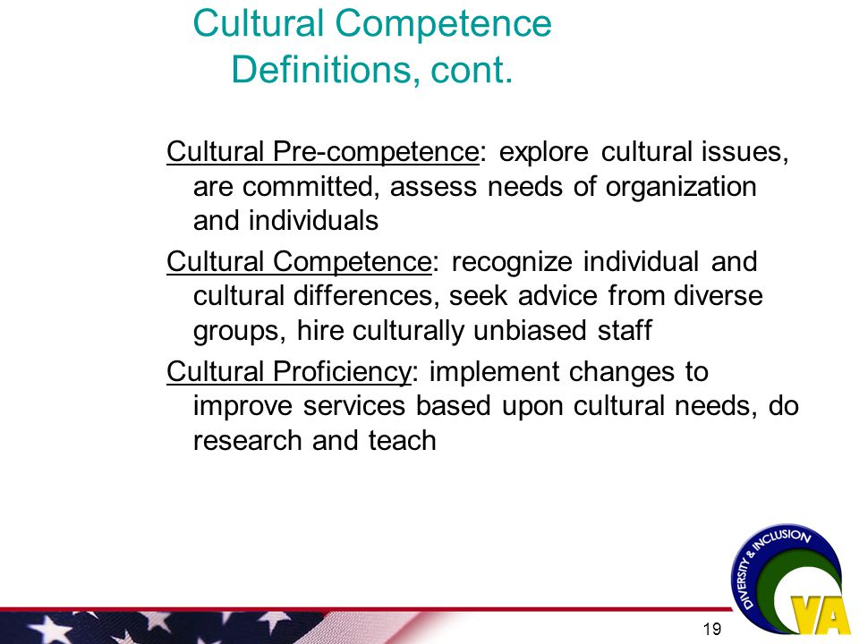Cultural Competence Definitions, cont.