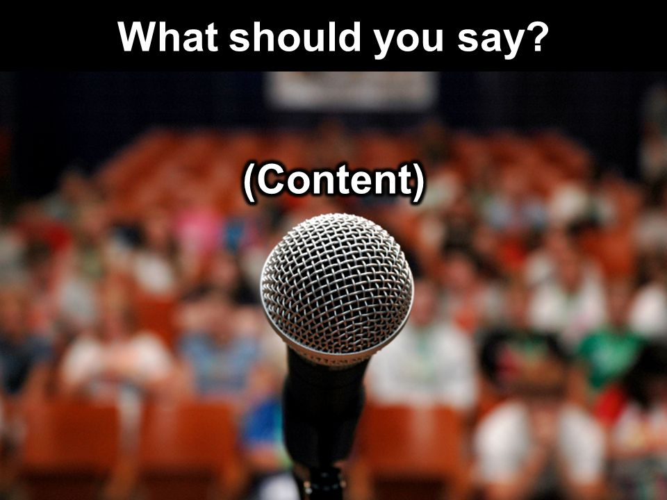 What should you say (Content)