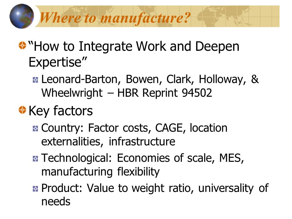 Where to manufacture How to Integrate Work and Deepen Expertise
