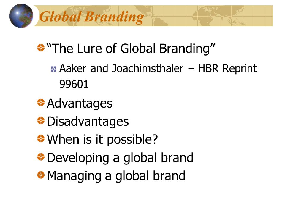 Global Branding The Lure of Global Branding Advantages Disadvantages