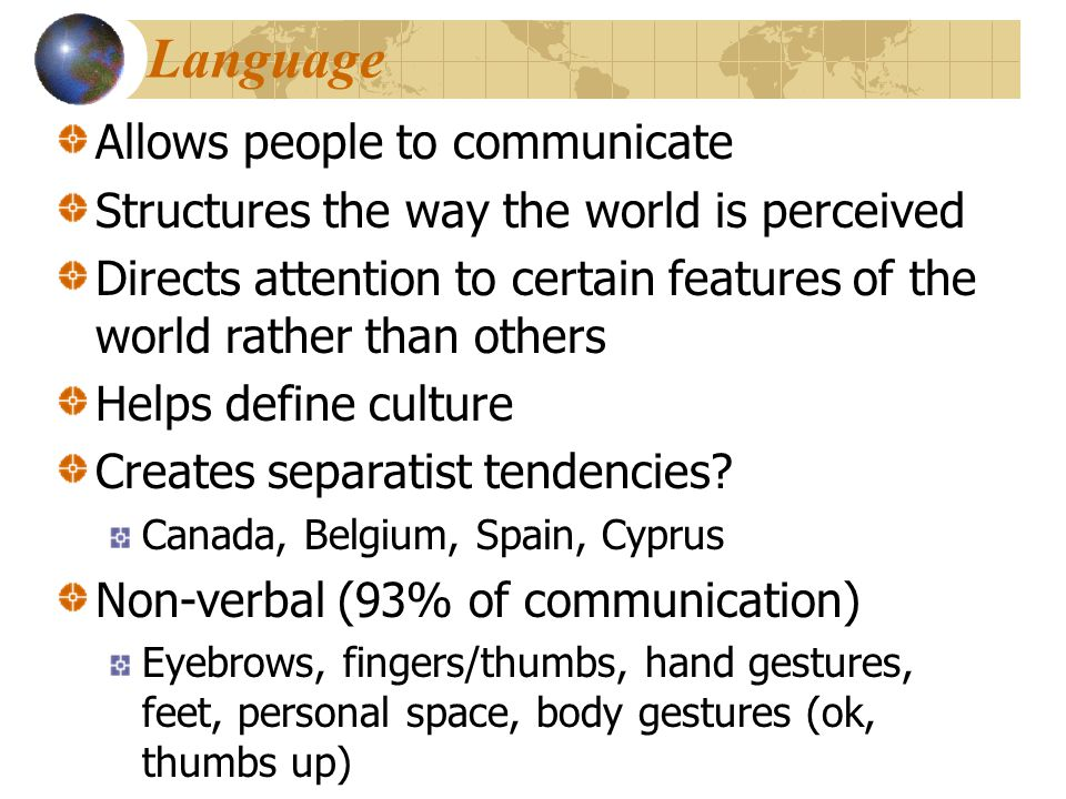 Language Allows people to communicate