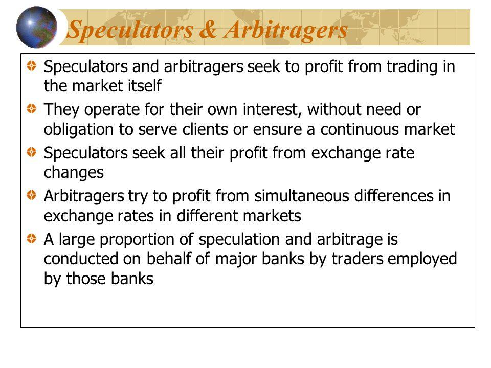Speculators & Arbitragers