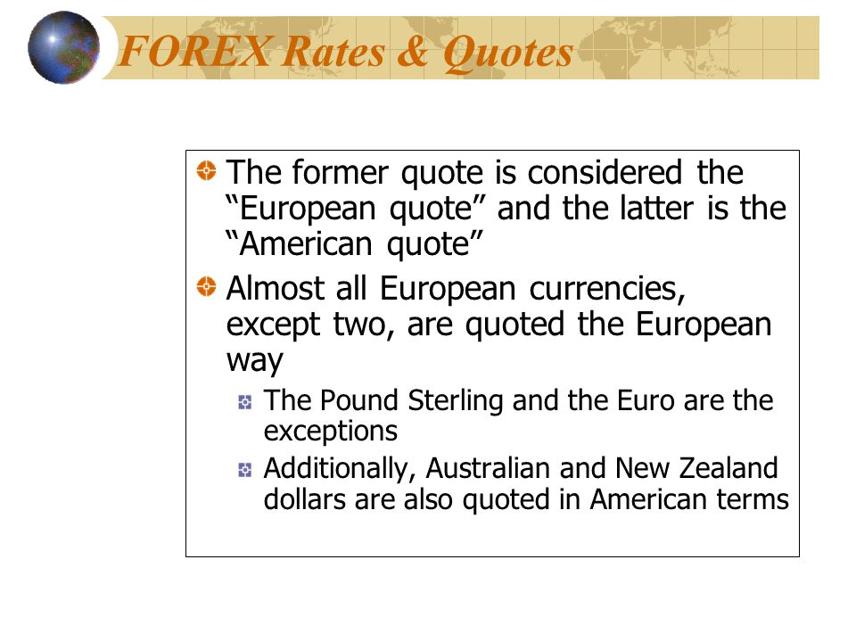 FOREX Rates & Quotes The former quote is considered the European quote and the latter is the American quote
