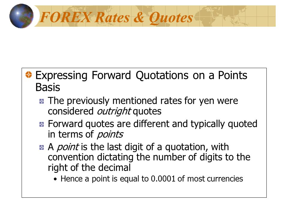 FOREX Rates & Quotes Expressing Forward Quotations on a Points Basis
