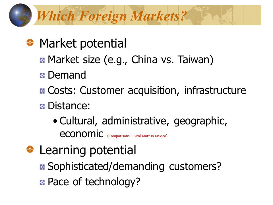 Which Foreign Markets Market potential Learning potential