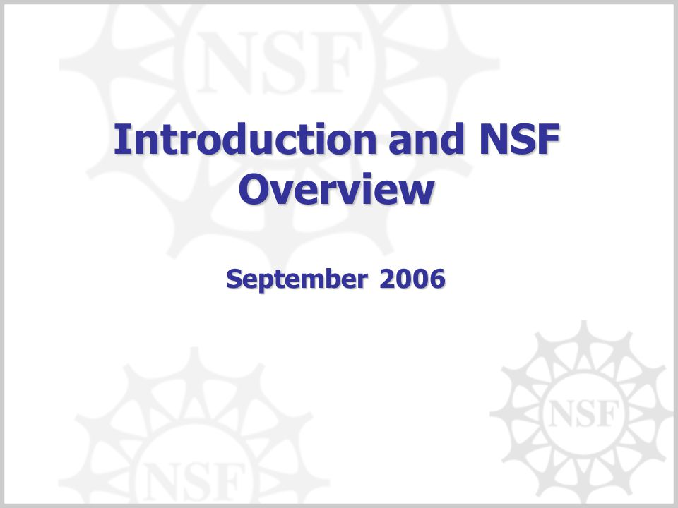 Introduction and NSF Overview September 2006