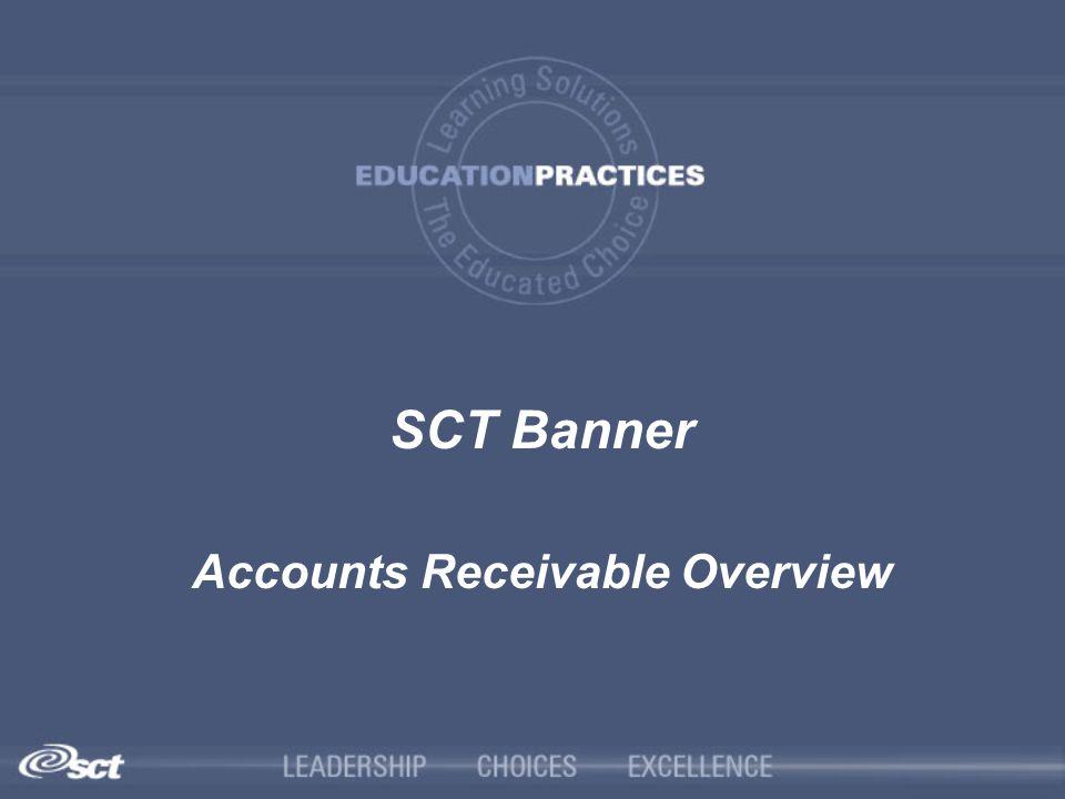 SCT Banner Accounts Receivable Overview