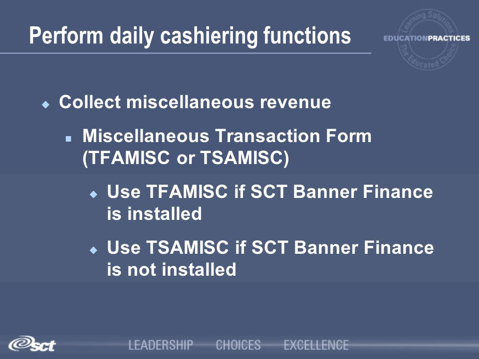 Perform daily cashiering functions