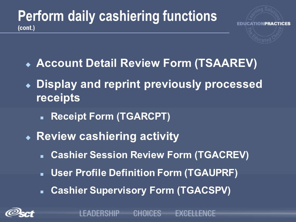 Perform daily cashiering functions (cont.)
