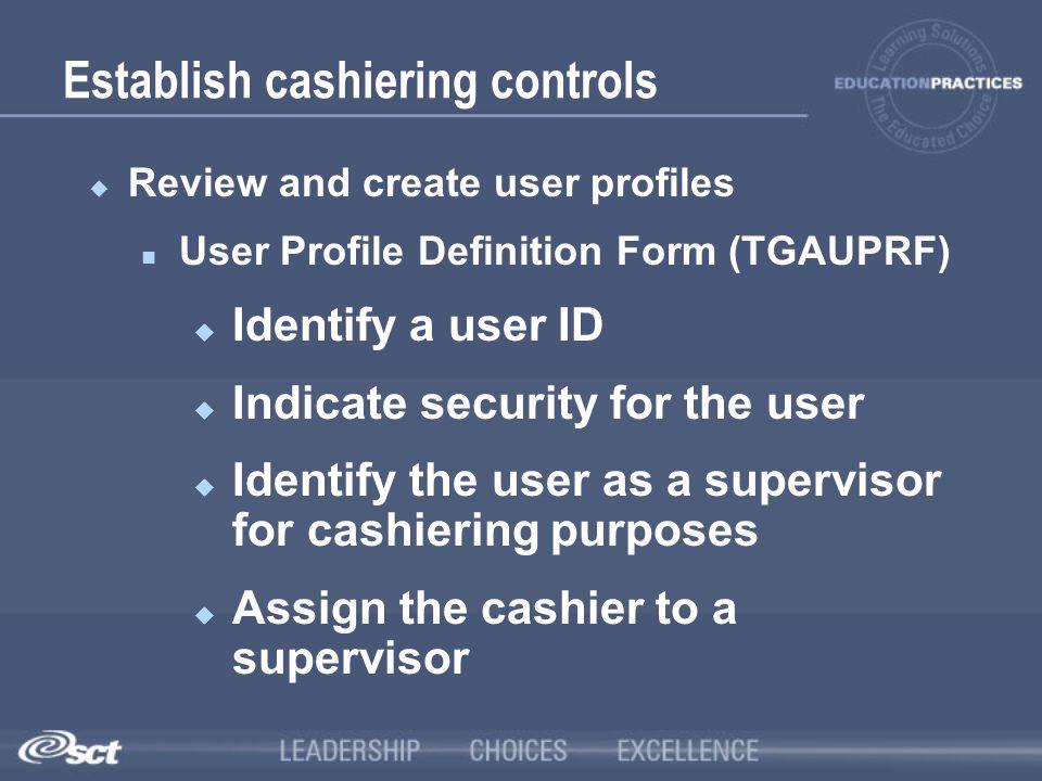 Establish cashiering controls