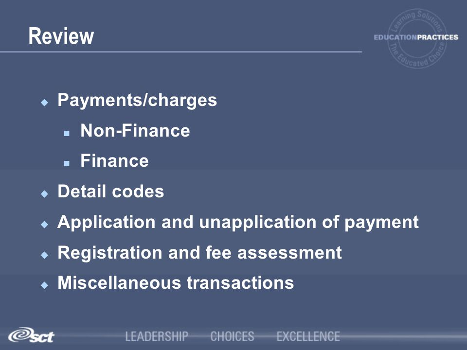 Review Payments/charges Non-Finance Finance Detail codes