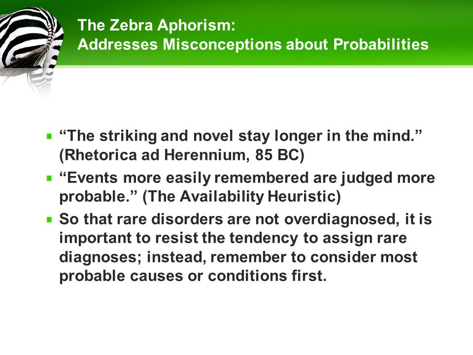 The Zebra Aphorism: Addresses Misconceptions about Probabilities