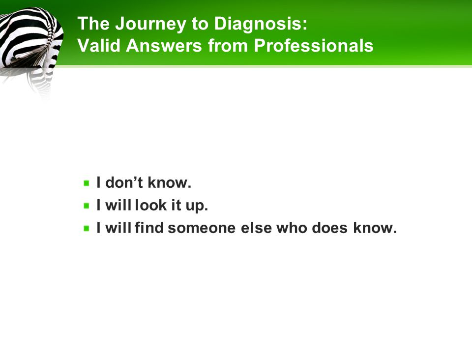 The Journey to Diagnosis: Valid Answers from Professionals