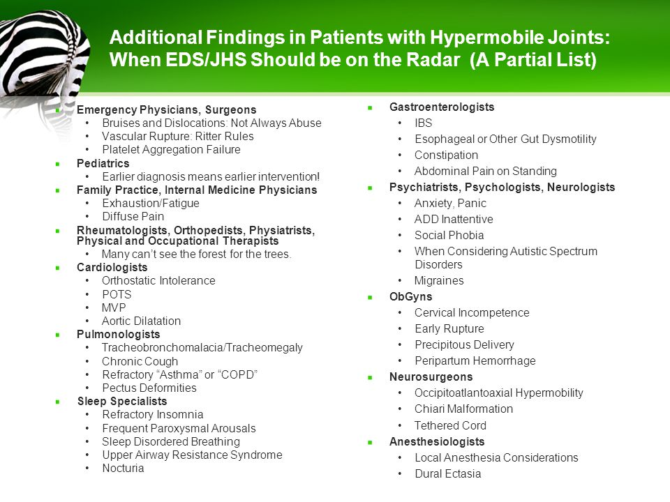 Additional Findings in Patients with Hypermobile Joints: When EDS/JHS Should be on the Radar (A Partial List)