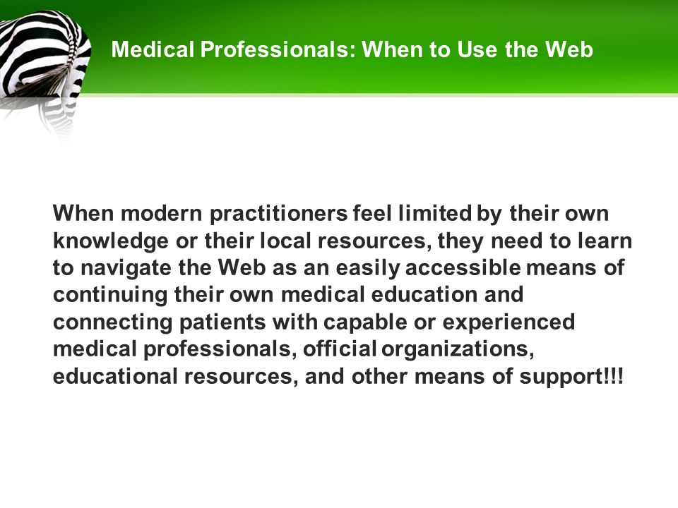 Medical Professionals: When to Use the Web