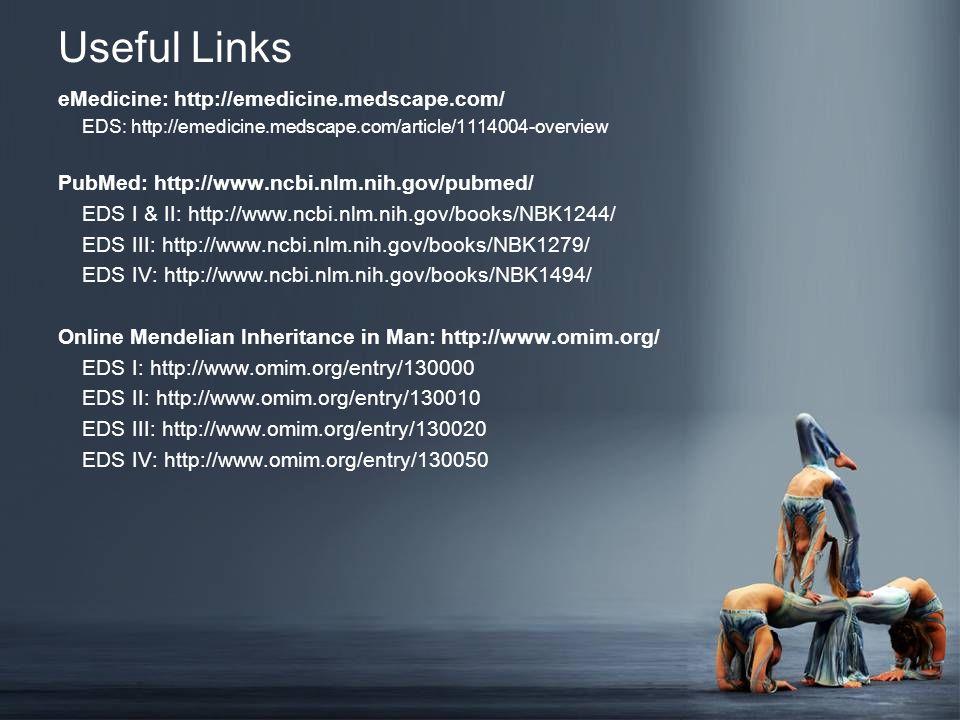 Useful Links eMedicine: http://emedicine.medscape.com/