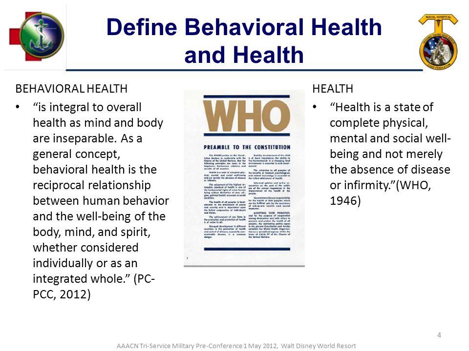 Define Behavioral Health and Health