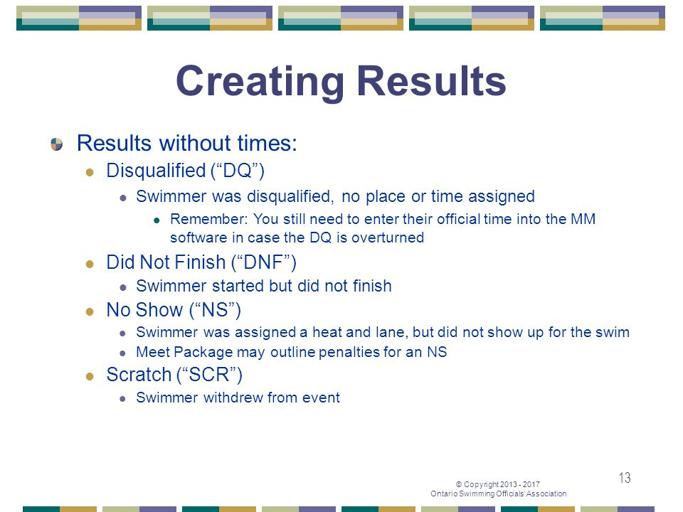 Creating Results Results without times: Disqualified ( DQ )