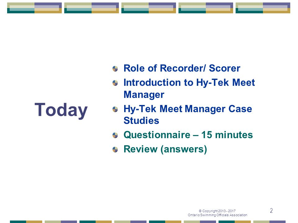 Today Role of Recorder/ Scorer Introduction to Hy-Tek Meet Manager
