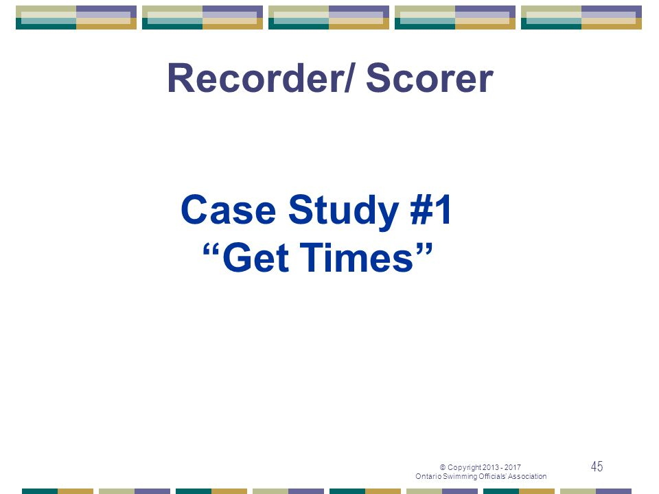 Recorder/ Scorer Case Study #1 Get Times