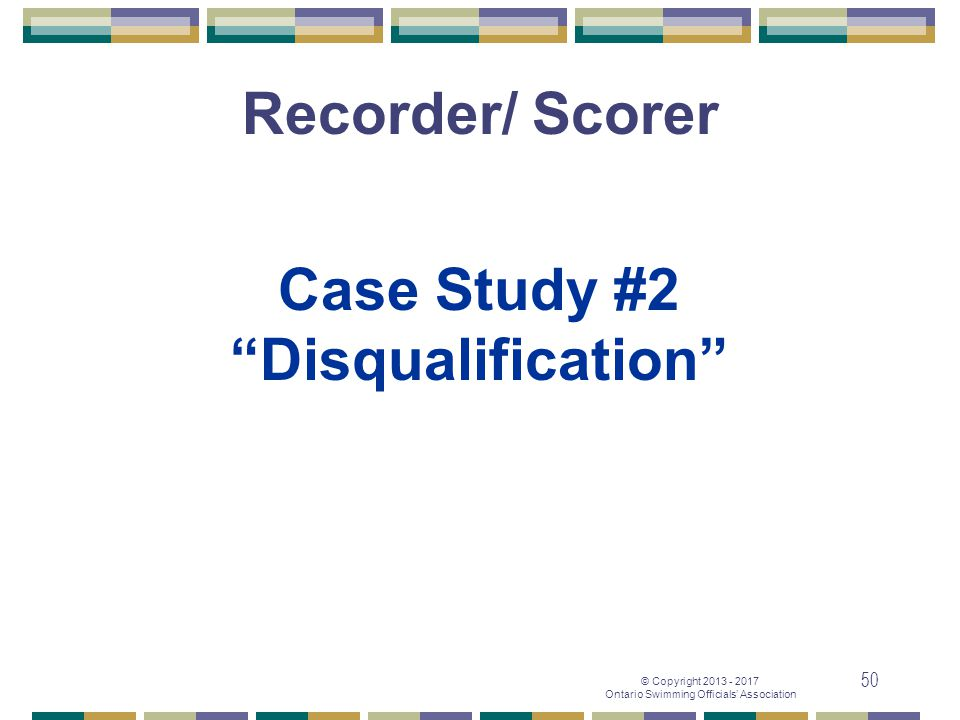 Recorder/ Scorer Case Study #2 Disqualification