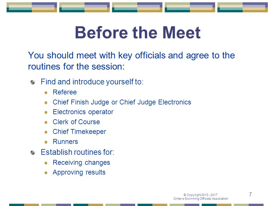 Before the Meet You should meet with key officials and agree to the routines for the session: Find and introduce yourself to: