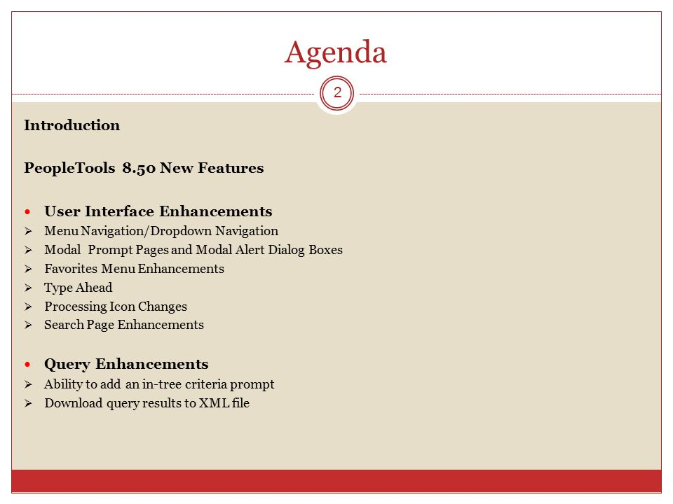 Agenda Introduction PeopleTools 8.50 New Features