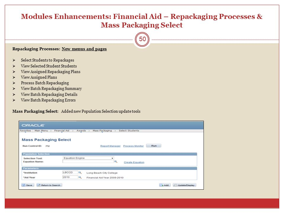 Modules Enhancements: Financial Aid – Repackaging Processes & Mass Packaging Select